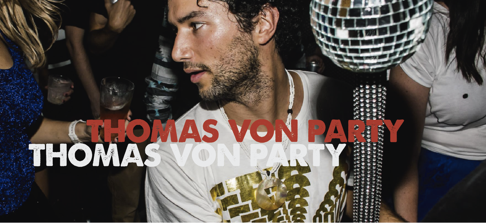 Profile: THOMAS VON PARTY / MULTI CUTI
