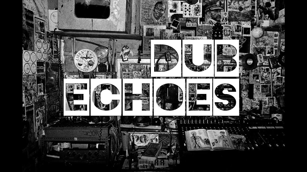 Documentary: DUB ECHOES