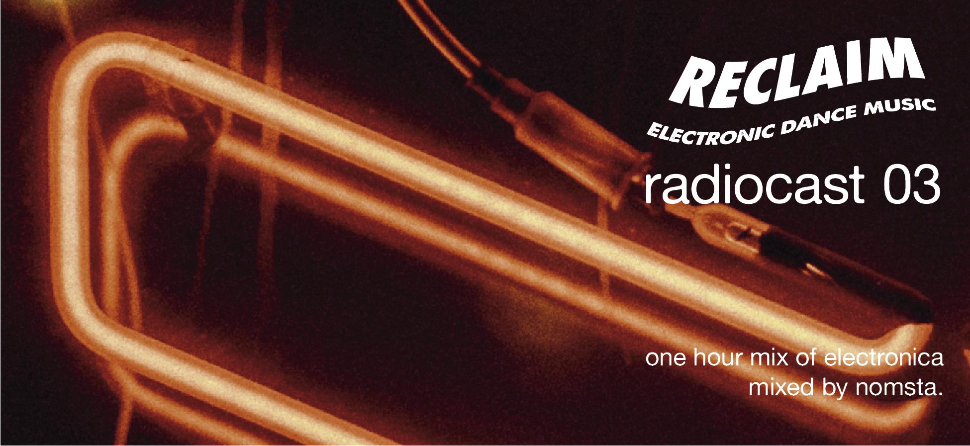 #ReclaimEDM Radiocast 03