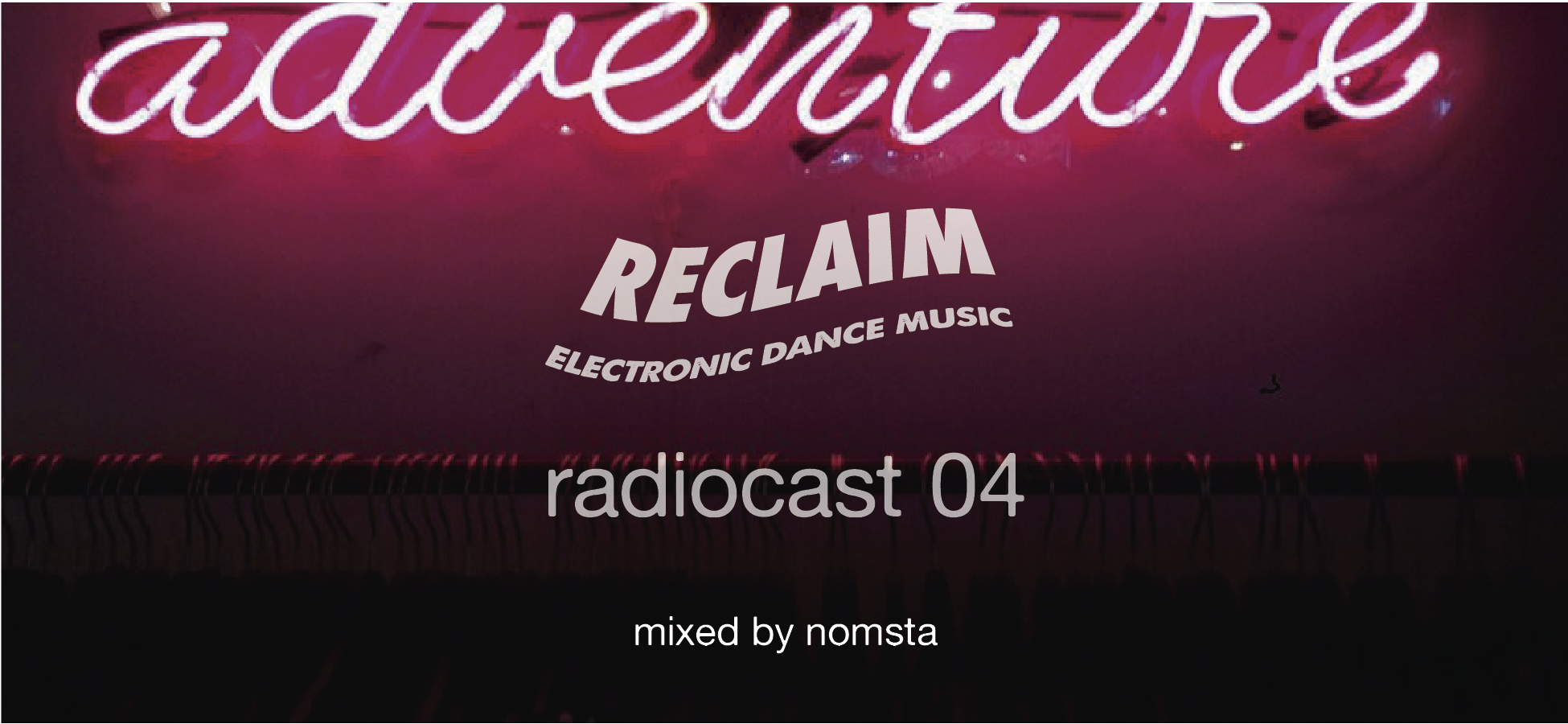 #ReclaimEDM Radiocast 04