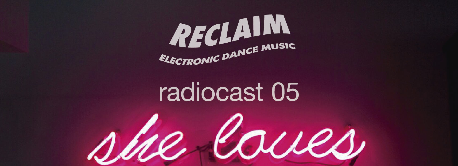 #ReclaimEDM Radiocast 05